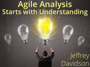 Agile Analysis Starts with Understanding: Using Given-When-Then to Write Great User Stories